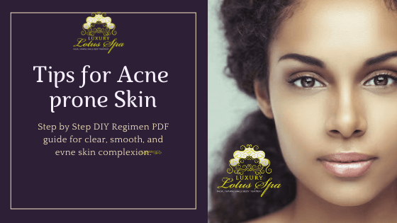 Tips for Acne & Acne Scars prone Skin, A Tampa Florida Esthetician Tips for Acne & Acne Scars prone SkinTips for Acne & Acne Scars prone Skin, luxury lotus spa, esther the esthetician, acne, acne spa, skin care spa